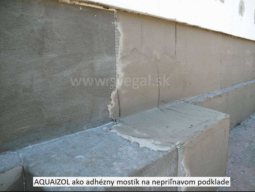 Použitie hmoty AQUAIZOL ako adhézny mostík na nepriľnavom podklade.